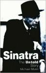 Sinatra, the Untold Story - Michael Munn