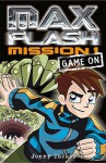 Max Flash: Mission 1: Game On - Jonny Zucker