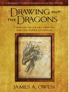 Drawing Out the Dragons: A Meditation on Art, Destiny, and the Power of Choice (The Meditations Book 1) - James A. Owen