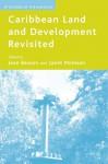 Caribbean Land and Development Revisited - Janet Momsen, Jean Besson