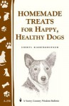Homemade Treats for Happy, Healthy Dogs: (Storey's Country Wisdom Bulletin A-258) - Cheryl Gianfrancesco