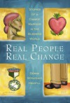 Real People, Real Change: Stories Of A Change Warrior In the Business World - Donna Highfill, Maureen Michelson, Brenda Peterson