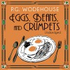 Eggs, Beans, and Crumpets - P.G. Wodehouse, Jonathan Cecil