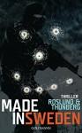 Made in Sweden: Thriller - Anders Roslund , Stefan Thunberg, Lotta Rüegger, Holger Wolandt
