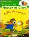 Hector et Clara, enfin chez nous ! - Anne-Marie Chapouton, Martine Bourre