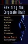 Rewiring the Corporate Brain - Danah Zohar