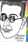 Robert Desnos: un poete - Robert Desnos, Michel Cosem