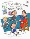 On the Story Mat - C. Ogden, Brian Ogden