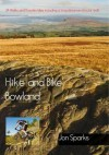 Hike and Bike Bowland: 24 Walks and 11 Cycle Rides Including a Long Distance Circular Walk - Jon Sparks