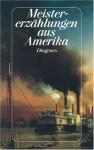 Meistererzählungen Aus Amerika. Geschichten Von Edgar Allan Poe Bis John Irving - Gerd Haffmans