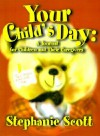 Your Child's Day: A Journal for Children and Their Caregivers - Stephanie Scott