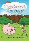Piggy Sense!: Save it for a rainy day - Reed Abbitt Moore, Reed Abbitt Moore