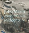 John Marin: Modernism at Midcentury - Debra Bricker Balken