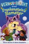 Vernon Bright and Frankenstein's Hamster - Steve Barlow, Steve Skidmore