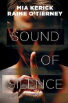 Sound of Silence - Mia Kerick, Raine O'Tierney