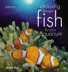 Choosing The Right Fish For Your Aquarium - Jeremy Gay