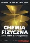 Chemia fizyczna Zbiór zadań z rozwiązaniami - Atkins Peter William, Trapp C.A., Cady M.P. i inni