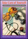 Take Care of Yourself: A Health Care Workbook for Beginning ESL Students - Marianne Brems