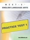 WEST-E English Language Arts Practice Test 1 - Sharon Wynne