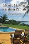 Money Making Vacation Rentals - Beth Carson, Sandra Cloer