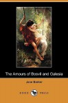 The Amours of Bosvil and Galesia (Dodo Press) - Jane Barker