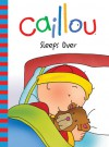 Caillou: Sleeps Over - Nicole Nadeau, CINAR Animation