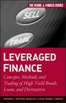 Leveraged Finance: Concepts, Methods, and Trading of High-Yield Bonds, Loans, and Derivatives - Stephen J. Antczak, Douglas J. Lucas, Frank J. Fabozzi