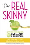 The Real Skinny: Appetite for Health's 101 Fat Habits & Slim Solutions - Julie Upton, Katherine Brooking