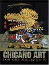 Chicano Art for Our Millennium: Collected Works from the Arizona State University Community - Mary Erickson, Pat Villeneuve, Gary D. Keller