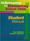 Skillstreaming the Elementary School Child: Student Manual - Arnold P. Goldstein, Ellen McGinnis