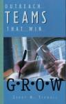 Outreach Teams That Win: G.R.O.W - Jerry N. Tidwell