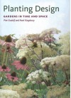 Planting Design: Gardens in Time and Space - Piet Oudolf, Noel Kingsbury