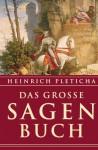 Das Grosse Sagenbuch - Heinrich Pleticha, Elisabeth Spang