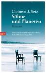 Söhne Und Planeten Roman - Clemens J. Setz
