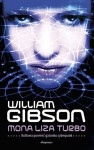 Mona Liza Turbo - Piotr W. Cholewa, William Gibson