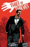 "Thief of Thieves, Vol. 1: ""I Quit"" - Nick Spencer, Felix Serrano, Shawn Martinbrough, Robert Kirkman"