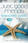 Just Good Friends - Rosalind James