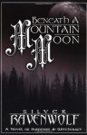 Beneath a Mountain Moon - Silver RavenWolf, Jes Thorsen