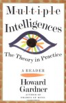 Multiple Intelligences: The Theory In Practice, A Reader - Howard Gardner