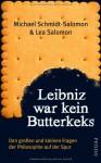 Leibniz war kein Butterkeks - Michael Schmidt-Salomon, Lea Salomon