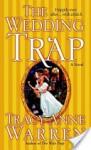 The Wedding Trap the Wedding Trap - Tracy Anne Warren