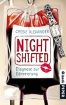 Nightshifted: Diagnose zur Dämmerung (Nightshifted 3) (German Edition) - Cassie Alexander, Charlotte Lungstrass