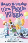 Happy Birthday, Mrs. Piggle-Wiggle - Betty MacDonald, Anne MacDonald Canham, Alexandra Boiger