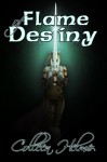 Flame of Destiny - Colleen Helme