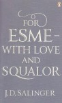 For Esme - with Love and Squalor - J.D. Salinger