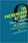 The Phenomenon of Man - Pierre Teilhard de Chardin