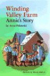 Winding Valley Farm: Annie's Story - Anne Pellowski