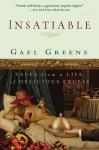Insatiable: Tales from a Life of Delicious Excess - Gael Greene