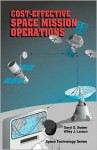 Cost-Effective Space Mission Operations - Daryl G. Boden, Wiley J. Larson