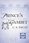 Prince's Gambit: Captive Prince Book Two - C.S. Pacat